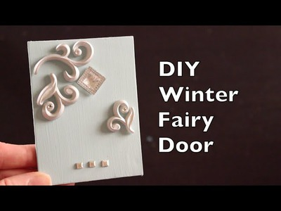 DIY Tutorial On How To Make A Home Decor Winter Fairy Door