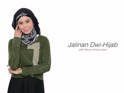 HIJABISTA DIY TUTORIAL: Jalinan Dwi Hijab by Nurul Amira Izani