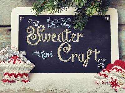 Holiday Sweater DIY Projects by Merri Cvetan Goodwill Home Decor Expert