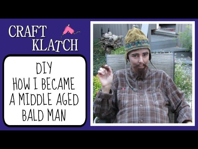 How I Became A Middle Aged Bald Man DIY Craft Klatch Halloween Series