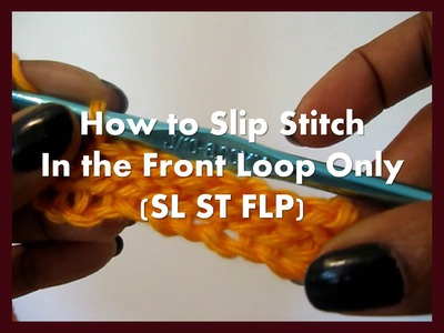 How to crochet - Slip stitch in the Front Loop only (sl st flp)