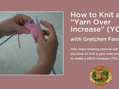 """How to Knit a """"Yarn Over Increase"""" (YO)"""