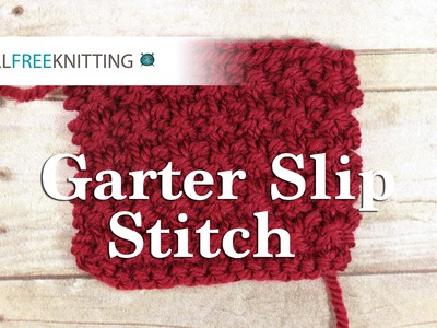 How to Knit the Garter Slip Stitch