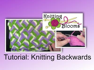Knitting Backwards - Tutorial - Knitting Blooms
