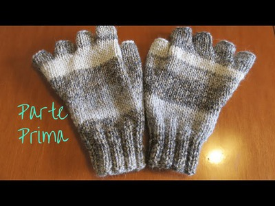 KNITTING TUTORIAL MEZZI GUANTI DA UOMO A MAGLIA | how to knit gloves PARTE 1°