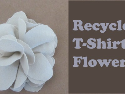 Make a Fabric Flower Out of Recycled T-Shirt Craft Tutorial
