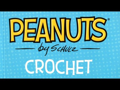 Peanuts by Schulz Crochet from Thunder Bay Press