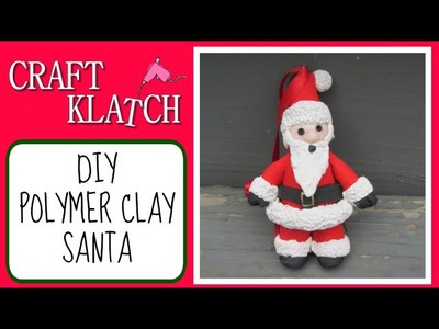 Polymer Clay Santa DIY  Craft Klatch Christmas Series