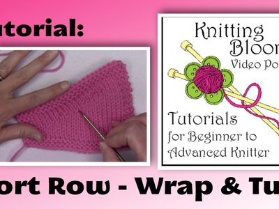 Short-Rows -  Wrap and Turn - Tutorial - Knitting Blooms