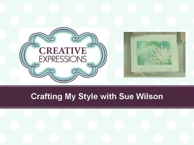 Craft Dies by Sue Wilson -- Tutorial Video -  Beaded Snowflake Card for Creative Expressions
