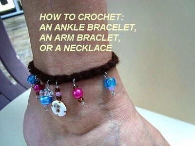 CROCHET ANKLE BRACELET, how to diy, kid crafts, group activity, camp activity, girl guides