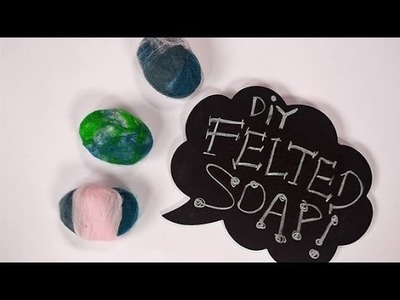 DIY Felted Soap: How to Make a Homemade Loofah