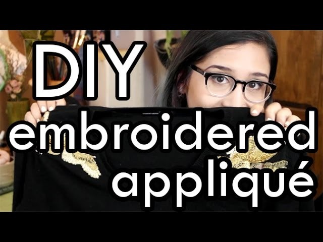 How to Make an Embroidered Appliqué : DIY
