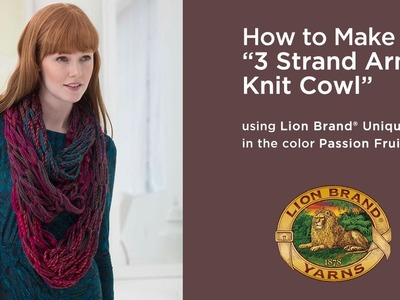 """How to Make the """"3 Strand Arm Knit Cowl"""""""