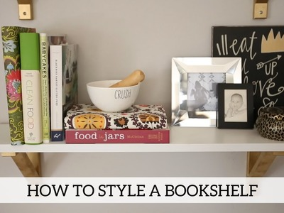 How to Style A Bookshelf - Home Decor DIY