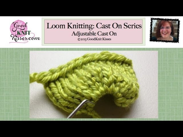 Loom Knit Cast On: Adjustable Cast On
