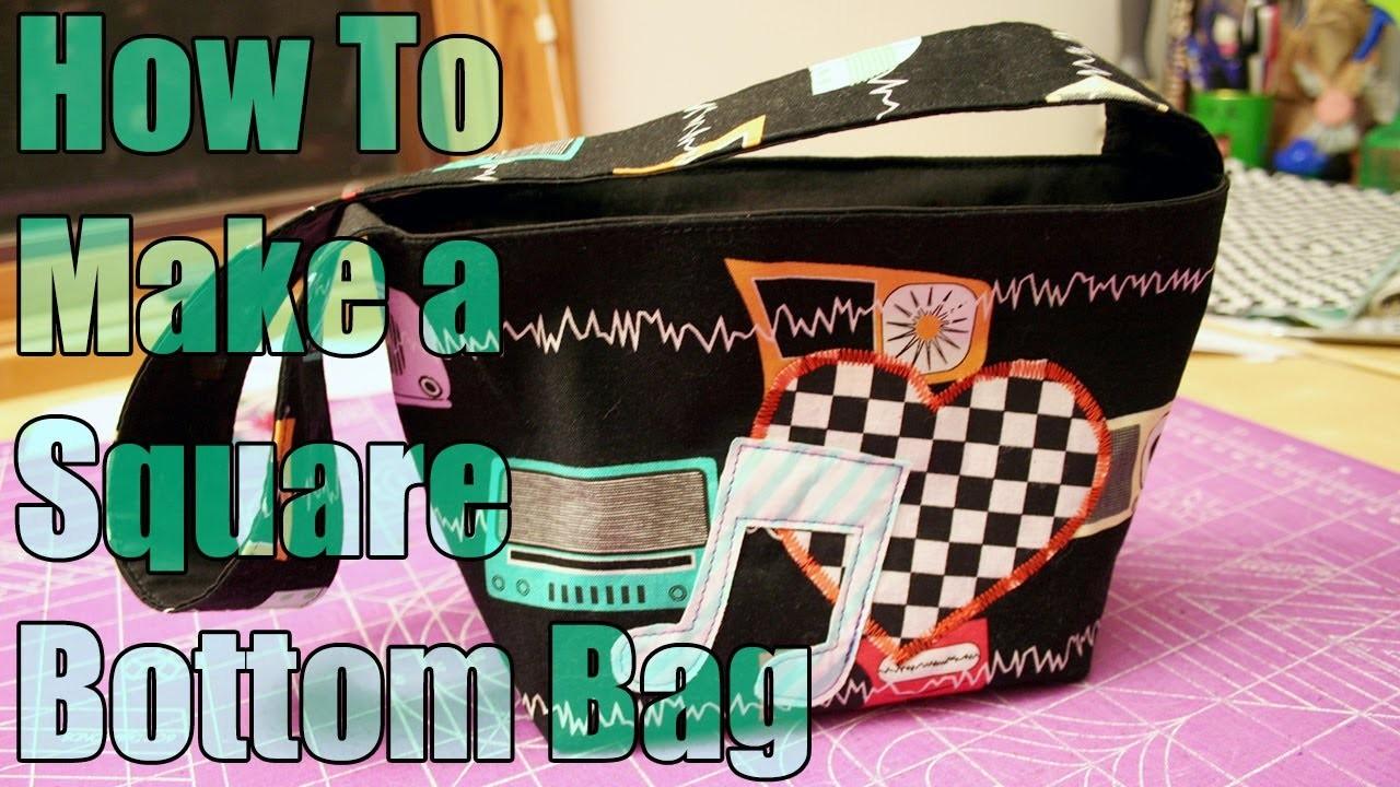 Sewing Tutorial - How to Make a Square Bottom Bag - WhatTheCraft.com