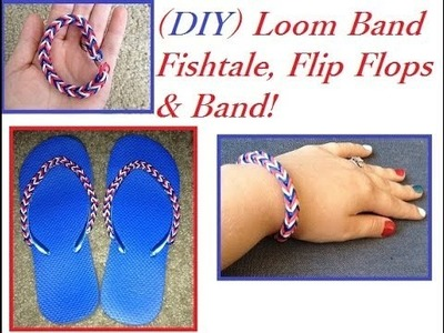 4th of July Fishtail Loom Flip Flops (DIY)
