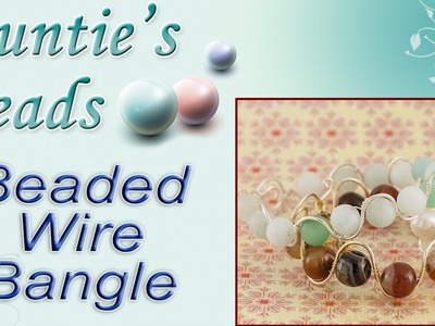 Beaded Wire Bangle - Beading Instructional Tutorial