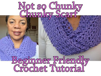 Crochet Tutorial - The Not So Chunky, Chunky Scarf