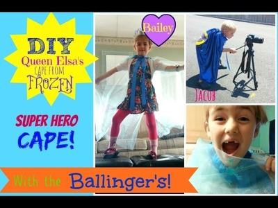DIY Frozen cape and super hero cape with the Ballinger's!