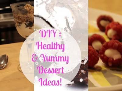 DIY Healthy & Yummy Dessert Ideas! ♡