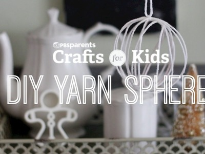 DIY Yarn Snowballs | Crafts for Kids | PBS Parents