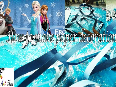 Frozen DIY Paper decorations | Fatema's Art Show