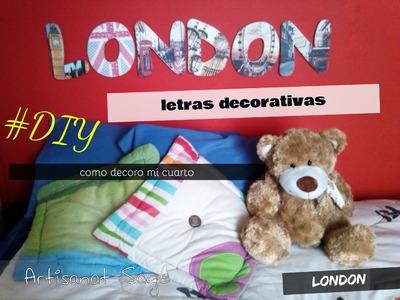 LONDON.Decoracion habitacion.Letras Decoradas.DIY-How to