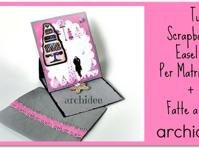 Tutorial | Scrapbooking | Buste fatte a mano | Easel Card | Matrimoni | DIY Card + Envelopes