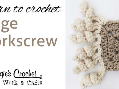 015 Learn How to Crochet: Edge Corkscrew