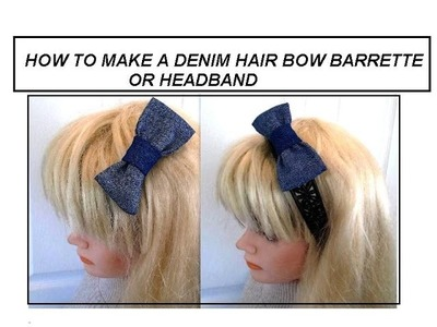 DIY  DENIM HAIR BOW OR HEADBAND, Back to school hair accessories, recycled jeans,