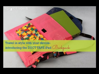 DIY Duct Tape iPad Backpack|Sophie's World