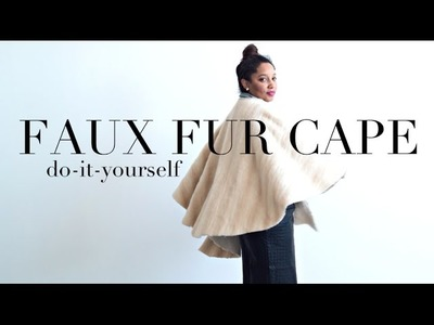 {DIY} A Faux Fur Cape, Darling!