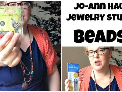 Dollar Store Crafts: Jo-Ann Crafts Haul - Beads & Jewelry Supplies