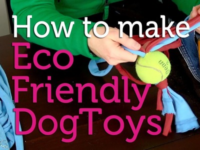 How to Make Eco-Friendly Dog Toys from Old Jeans & Tees | DIY Project