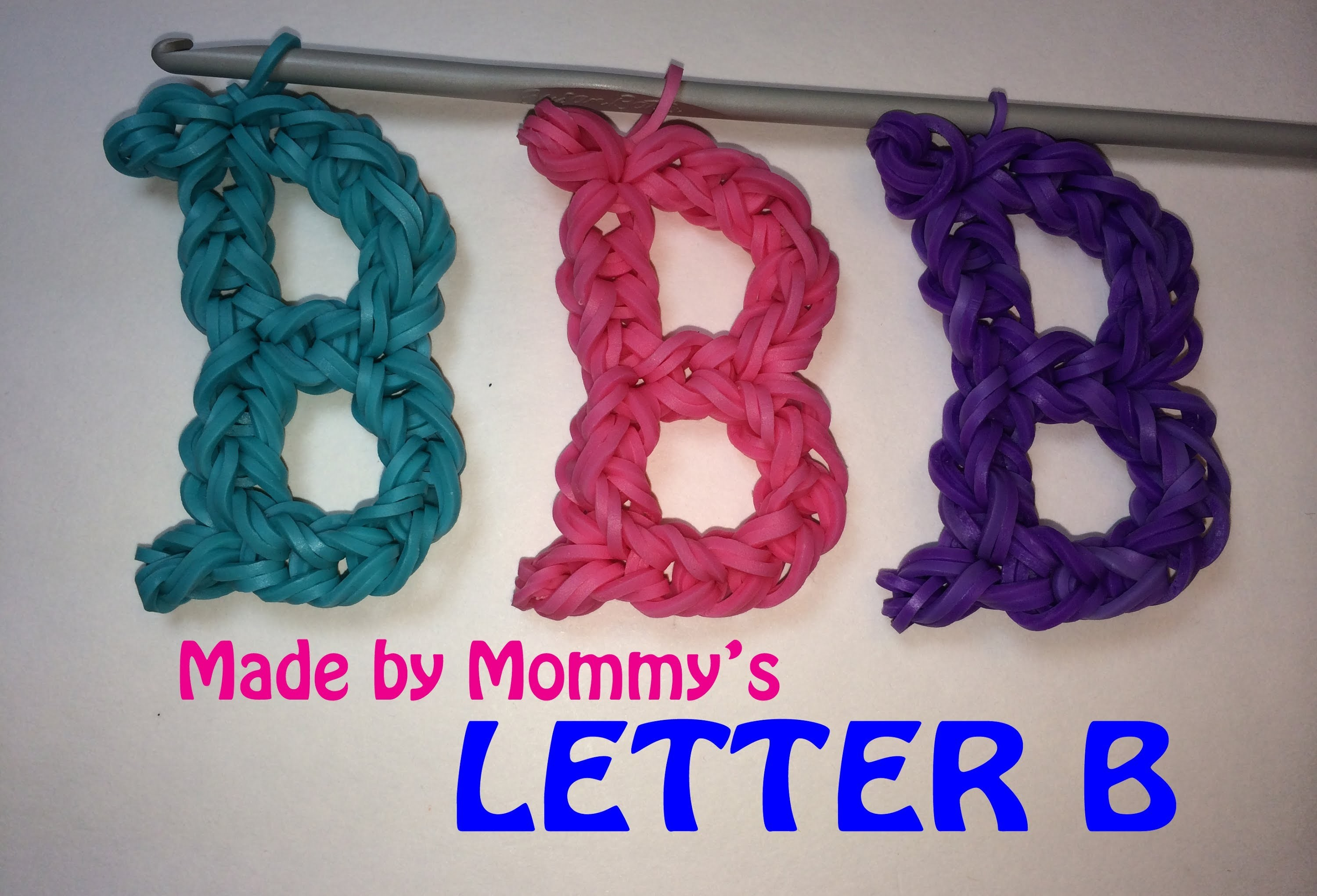 Letter B Without the Rainbow Loom