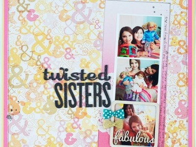 Scrapbooking Process: Twisted Sisters