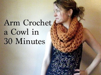 Arm Crochet a Cowl in 30 Minutes, Version 2