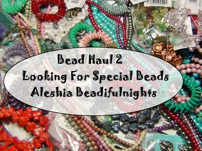 Bead Haul 2 Looking For Special Beads
