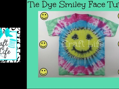 Craft Life ~ Smiley Face Tie Dye Tutorial