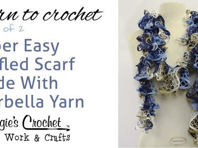 Crochet Super Easy Ruffled Scarf - Starbella Yarn Part 1 of 2
