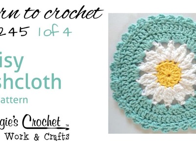 Daisy Dishcloth Part 1 of 4 Right Hand Free Crochet Pattern FD245
