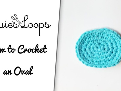 How to Crochet an Oval