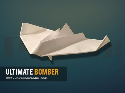 How to make a flying Paper Airplane - Aweosme Plane | Ultimate Bomber