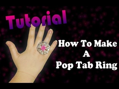 How To Make A Pop Tab Ring , Earrings and Necklace
