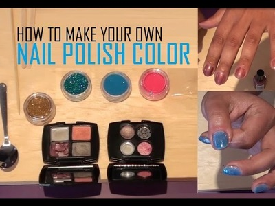 Make Your Own Nail Polish Color Manicure DIY Tutorial
