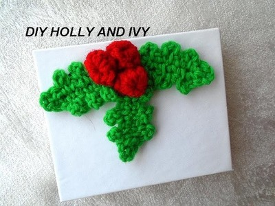 DIY CROCHET HOLLY AND IVY, CHRISTMAS CROCHET, mistletoe,