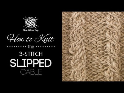 How to Knit the Three Stitch Slipped Cable