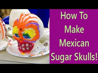 How to make sugar skulls Day of the Dead craft